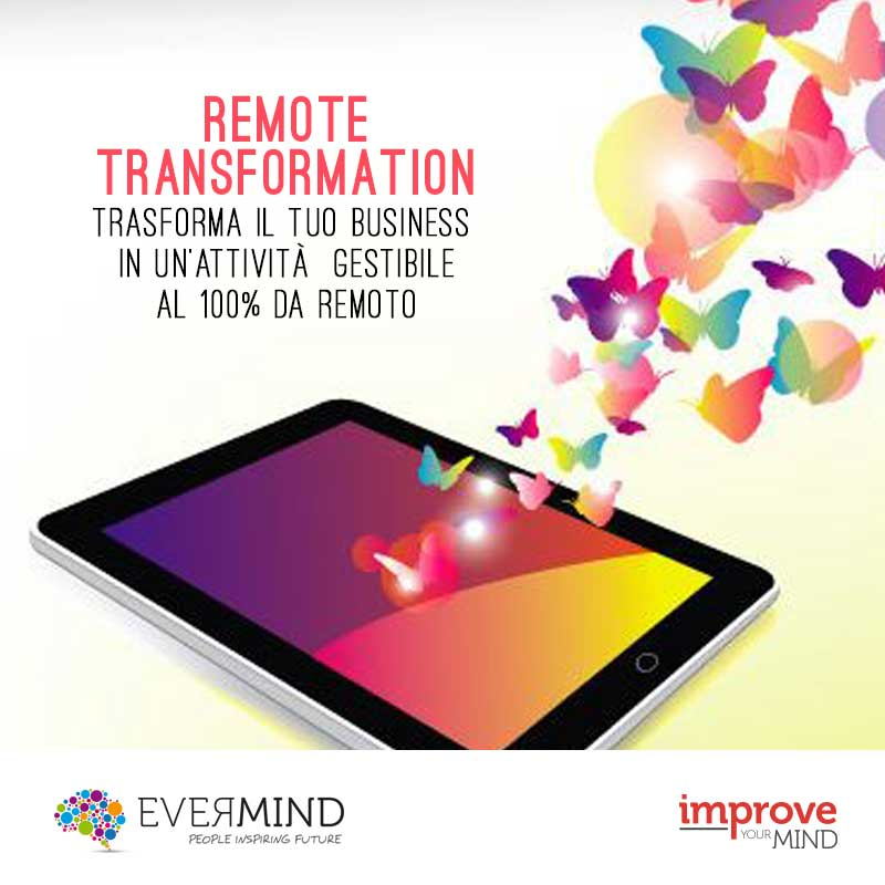 Remote Transformation – Trasforma la tua professione e il tuo business in un'attività gestibile al 100% da remoto